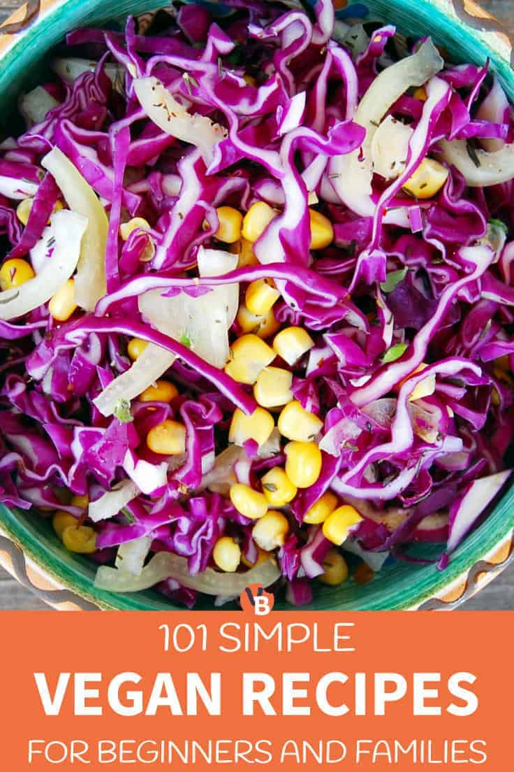 101 Simple Vegan Recipes for Beginners and Families