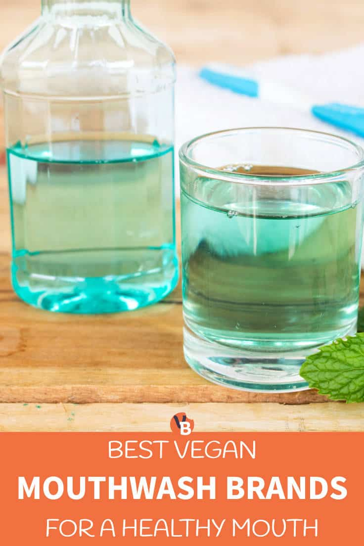 Best Vegan Mouthwash Brands for a Healthy Mouth