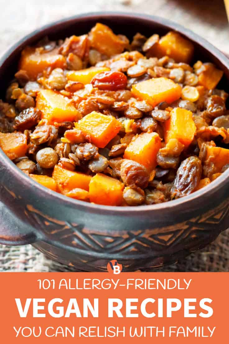 101 Allergy-Friendly Vegan Recipes You Can Relish with Family