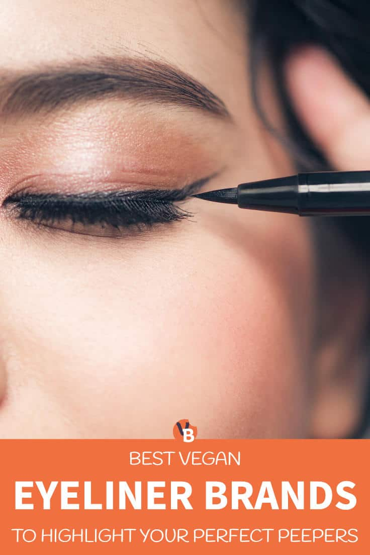 Best Vegan Eyeliners to Highlight Your Perfect Peepers