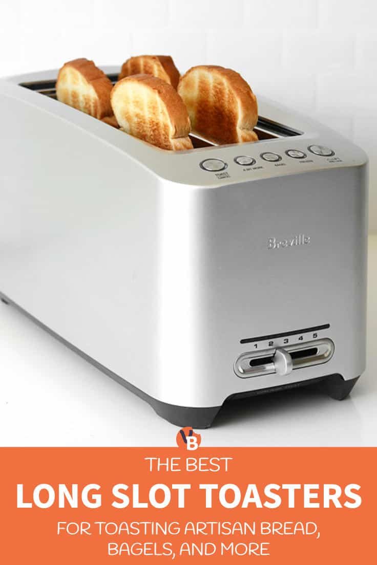 6 Best Long Slot Toasters for Toasting Artisan Bread, Bagels, and More